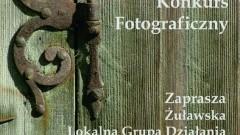 """Konkurs Fotograficzny pt. """"Żuławskie Zabytki - piękno, przemijanie, nadzieja"""" - 10.08.2016"""