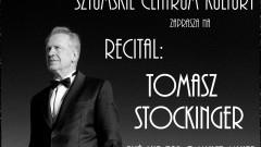 Sztumskie Centrum Kultury zaprasza na recital Tomasza Stockingera - 07.03.2017