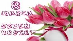 Życzenia Starosty Powiatu Malborskiego z okazji Dnia Kobiet - 08.03.2017
