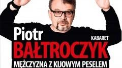 Piotr Bałtroczyk wystąpi w Nowym Stawie! Serdecznie zapraszamy - 01.04.2017