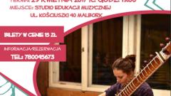Zapraszamy na koncert muzyki indyjskiej w Malborku - 29.04.2017