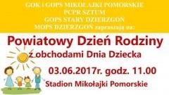 Mikołajki Pomorskie. Zapraszamy na Powiatowy Dzień Rodziny połączony z Dniem Dziecka - 03.06.2017
