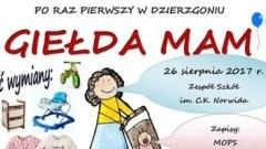 """Dzierzgoń. Zapraszamy na """" Giełdę Mam"""" - 26.08.2017"""