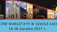 Malbork : Zapraszamy na wakacyjne warsztaty w Szkole Łacińskiej - 14-18.08.2017