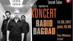 Sztum : Zapraszamy na koncert zespołu Radio Bagdad - 19.08.2017