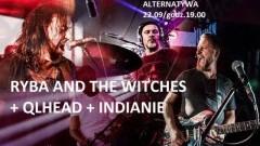 Malbork : Zapraszamy na koncert Ryba And The Witches + Qlhead oraz Indianie - 22.09.2017