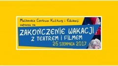 """Malbork : Zapraszamy na """"Zakończenie wakacji"""" - 26.08.2017"""
