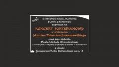 Malbork : Zapraszamy na koncert fortepianowy w wykonaniu Marcina Tadeusza Łukaszewskiego oraz jego studenta Pawła Michała Chmielnickiego - 06.10.2017