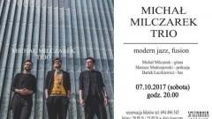 Malbork : Zapraszamy na koncert zespołu Michał Milczarek Trio - 07.10.2017