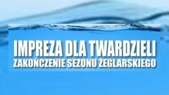 Kąty Rybackie : Zapraszamy na imprezę dla twardzieli z okazji zakończenia sezonu żeglarskiego! - 21.10.2017