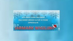 Zapraszamy na Jarmark Wigilijny do Stegny! - 15.12.2017