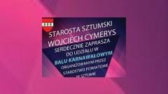 Starosta Sztumski Wojciech Cymerys zaprasza na bal karnawałowy! - 20.01.2018