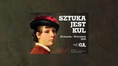 """Zapraszamy na otwarcie wystawy """"Sztuka jest KUL"""" w Muzeum Zamkowym w Malborku! - 19.01.2018"""