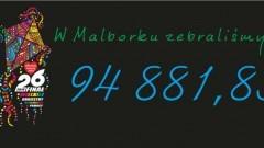 94 881,83 PLN - tyle łącznie zebrał Sztab WOŚP Malbork - 14.02.2018