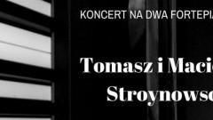 Żuławski Ośrodek Kultury w Nowym Dworze Gdańskim zaprasza na koncert! Bracia Stroynowscy - Koncert na dwa fortepiany! - 19.03.2018