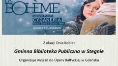 Gminna Biblioteka Publiczna w Stegnie zaprasza na wyjazd do Opery Bałtyckiej w Gdańsku! - 16.03.2018
