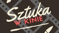 """Sztum : Kino """"Powiśle"""" zaprasza na cykl """"Sztuka w kinie"""" - 21.03.2018"""