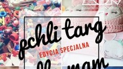 """Zapraszamy na edycję specjalną wydarzenia """"Pchli Targ dla Mam"""" w Nowym Dworze Gdańskim"""