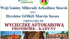 Kadyny i Frombork celem kolejnej wycieczki autokarowej dla mieszkańców Gminy Miłoradz