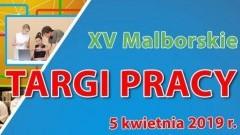 XV Targi Pracy w Malborku.