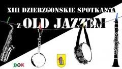 XIII Dzierzgońskie Spotkania z Old Jazzem