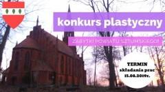 """""""Zabytki Powiatu Sztumskiego""""- konkurs plastyczny dla mieszkańców powiatu."""