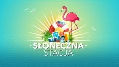 Słoneczna Stacja na plaży w Jantarze i Stegnie.