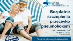 Zadbaj o swoje zdrowie, zaszczep się! Darmowe szczepienia przeciw pneumokokom dla seniorów 65+ z Powiatu Sztumskiego.