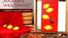 """Nowy Dwór Gdański: Wystawa i warsztaty """"Malarska wrażliwość"""""""