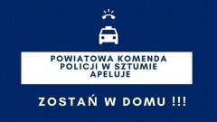 Sztumscy policjanci włączyli się do akcji informacyjnej #zostanwdomu.