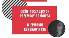 Sprawdź plan awaryjny dla osób doświadczających przemocy domowej podczas epidemii koronawirusa.