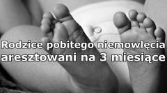 Powiat malborski. Rodzice pobitego półrocznego dziecka aresztowani na 3 miesiące.