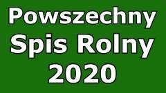 1 września rusza Powszechny Spis Rolny 2020.