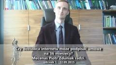 Czy dostawca internetu może podpisać umowę na 36 miesięcy? Mecenas Piotr Zduniak radzi - 22.09.2015