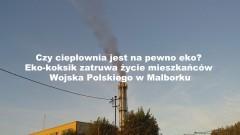 Czy ciepłownia jest na pewno eko? Eko-koksik zatruwa życie mieszkańców Wojska Polskiego w Malborku? (zapowiedź programu)
