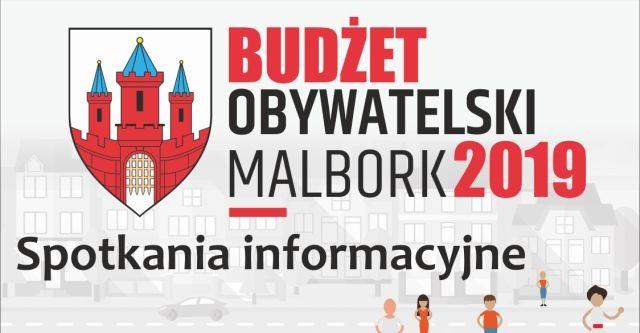 Budżet Obywatelski 2019: Zapraszamy na spotkania informacyjne w Malborku