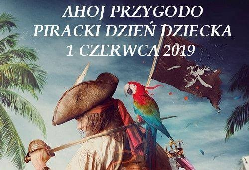 Ahoj Przygodo - Piracki Dzień Dziecka w Malborku