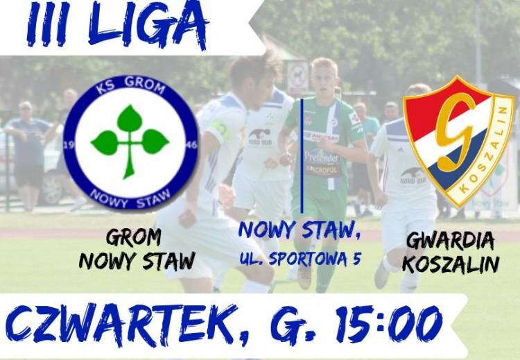 III ligowy Grom Nowy Staw zmierzy się z Gwardią Koszalin.