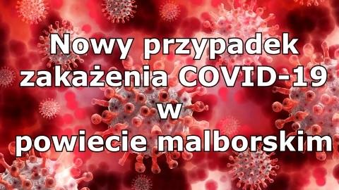 Sanepid potwierdził kolejny przypadek zakażenia koronawirusem w powiecie malborskim.