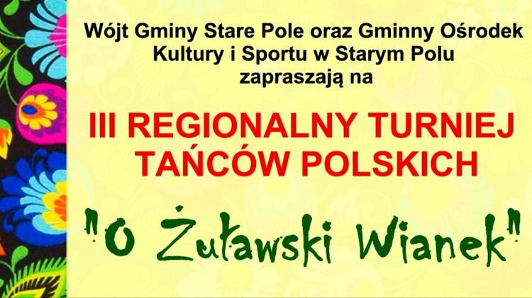 """Stare Pole. III Regionalny Turniej Tańców Polskich """"O Żuławski wianek""""."""