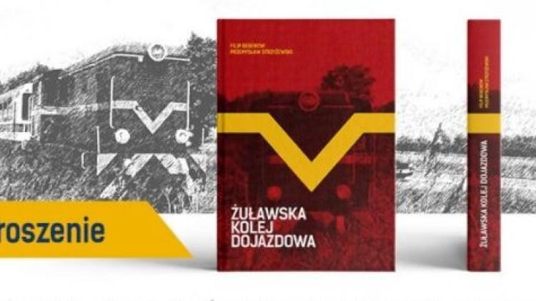 """Zapraszamy na premierę książki """"Żuławska Kolej Dojazdowa"""" w Gdańsku"""