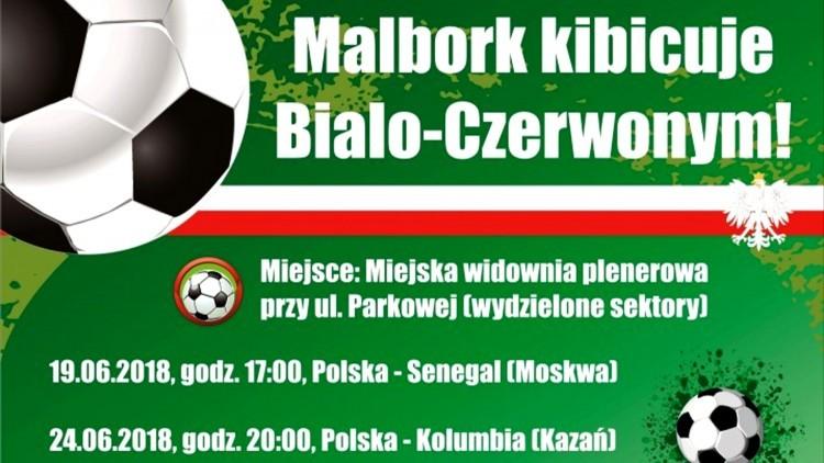 Malbork kibicuje Biało-Czerwonym! Strefa kibica otwarca od 16:00.